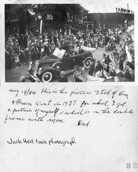 May 19/94 this is the picture I took of King & Queen Visit in 1937 for which I got a picture of myself which is in the double frame with mom. Dad.  - Jack Heit took photograph