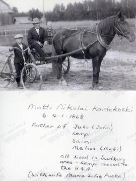Matti Nikolai Kantokoski b. 4.1.1868 - Father of Juho (John) Lempi, Saimi, Matias (Matti) - all lived in Sudbury area - Lempi moved to the U.S.A. (with wife Maria Sofia Puska)